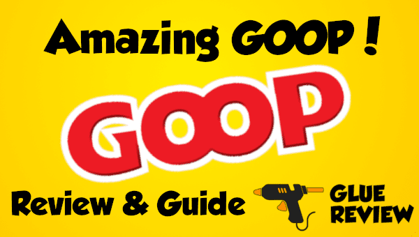 Amazing Goop - Glue Review and Guide