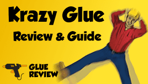 Krazy Glue - Review and Guide