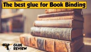 Best Glue for Book Binding