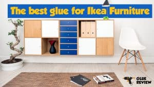 Best Glue for Ikea Furniture