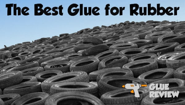 Best Glue for Rubber
