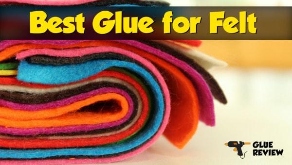 Best Glue for Felt