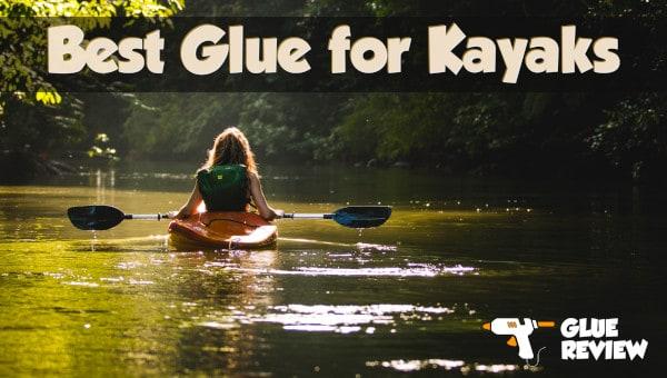 Best Glue for Kayaks