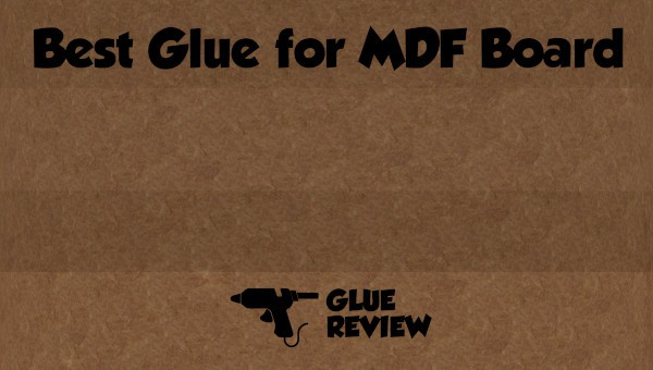 Best Glue for MDF