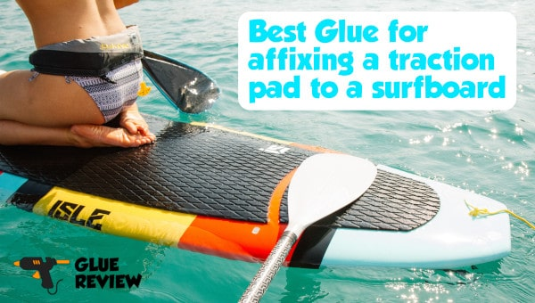 Best Glue for Traction Pad