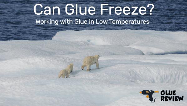Can Glue Freeze?