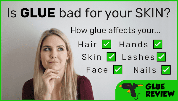 Is glue bad for your skin?