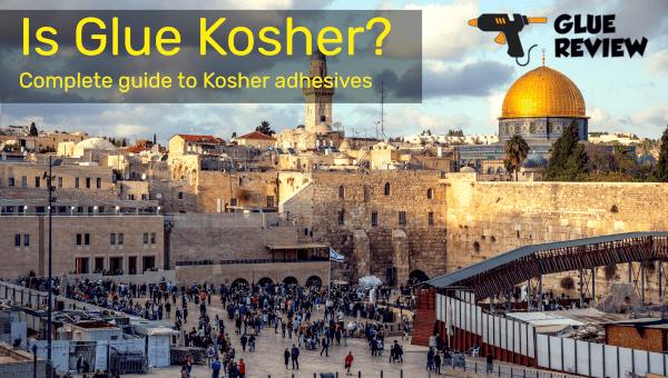 Is Glue Kosher?